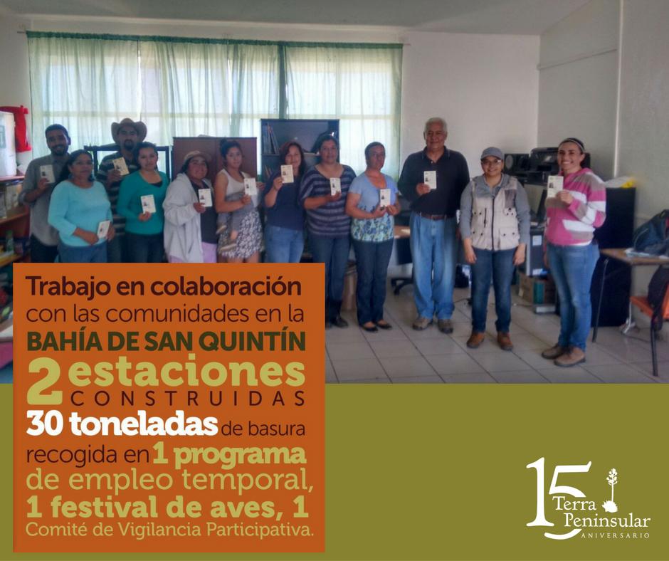 Trabajo en colaboración con las comunidades en la bahía de San Quintín: 2 estaciones construidas, 30 toneladas de basura recogida en el Programa de Empleo Temporal (PET), el primer Festival de las Aves 2015, y la conformación del primer Comité de Vigilancia Ambiental Participativa en La Chorera.
